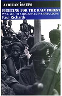 [(Fighting for the Rain Forest: War, Youth and Resources in Sierra Leone )] [Author: Paul Richards] [Jan-1996]