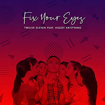 Fix Your Eyes (feat. Hugot Kristyano)