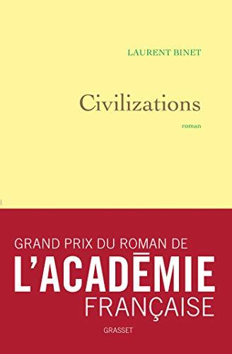 Prix du roman de l'Académie Française / Civilizations - Laurent Binet