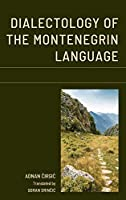 Dialectology of the Montenegrin Language (Studies in Slavic, Baltic, and Eastern European Languages and Cultures)