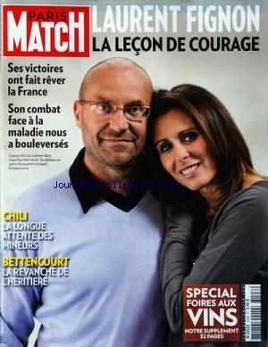PARIS MATCH N? 3198 du 02-09-2010 LAURENT FIGNON / LA LECON DE COURAGE - SES VICTOIRES - SON COMBAT - CHILI / LA LONGUE ATTENTE DES MINEURS - BETTENCOURT / LA REVANCHE DE LHERITIERE - SPECIAL FOIRES AUX VIN