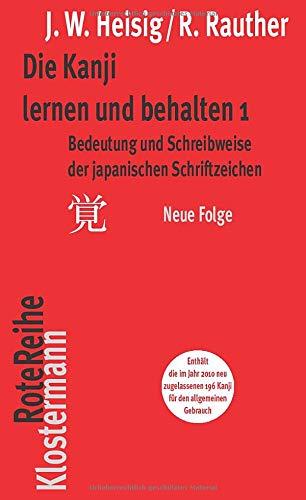 Bedeutung und Schreibweise der japanischen Schriftzeichen (Die Kanji lernen und behalten, Band 1)