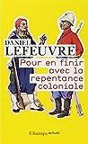 Pour En Finir Avec LA Repentance Coloniale (French Edition) by Daniel Lefeuvre(2008-03-13) - Editions Flammarion - 01/01/2008