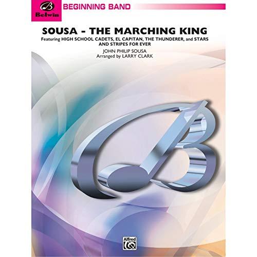 Alfred Publishing 00-BD9737 Sousa - El rey de marzo - Con Alta Escuela de Cadetes de El Capit-n Trueno y el Stars and Stripes Forever - Music Book