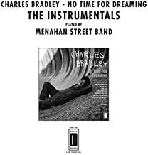 Charles Bradley: No Time For Dreaming - The Instrumentals (Menahan Street Band) LP