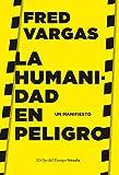 La humanidad en peligro: Un manifiesto: 115 (El Ojo del Tiempo)