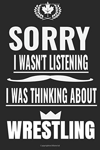 Sorry I wasn't listening I was thinking about wrestling: wrestling  Notebook/Journal,guest book,Happy Birthday,Cute Girls Journal/Notebook,Old Woman ... Gift For Coworker/Bos,Coworker Notebook