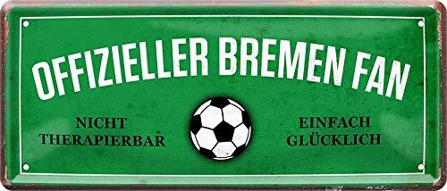 Offizieller Bremen Fan - einfach glücklich Fußball 28 x 12 Deko Blechschild 899