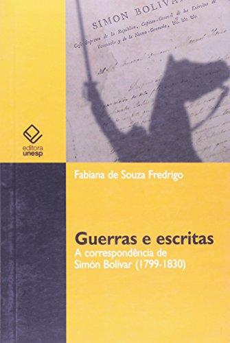 Guerras e escritas: A correspondência de Simón Bolívar (1799-1830)