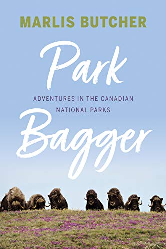 Park Bagger: Adventures in the Canadian National Parks (English Edition)