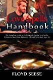 Love Spells Handbook: The Complete Guide to Crafting and Casting love Spells, Potions to Spark Your Romantic Life and bring back your Ex