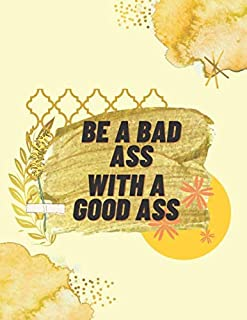 Be A Bad Ass With A Good Ass: Funny Notebook Office Journal Gift Quotes Sarcastic Joke For Adults & Coworkers Dot Grid