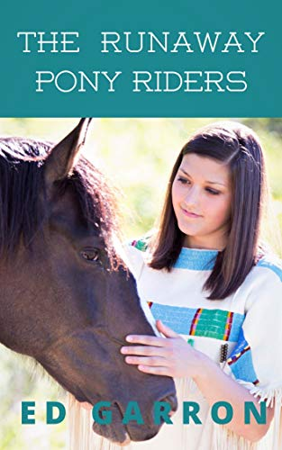 THE RUNAWAY PONY RIDERS: JOURNEY OF A LIFETIME (English Edition)
