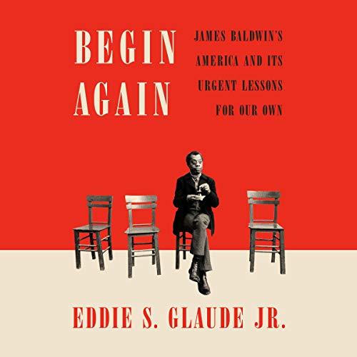 Begin Again Audiobook By Eddie S. Glaude Jr. cover art