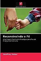 Reconstruindo a Fé: Uma Viagem Espiritual e Psicológica para Pais de Crianças com Autismo