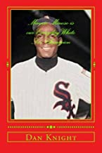 Minnie Minoso is our Everyday White Sox Champion: He was Superbad in a very good way (Black Baseball Greats and Heros yesterday and today) (Volume 1)