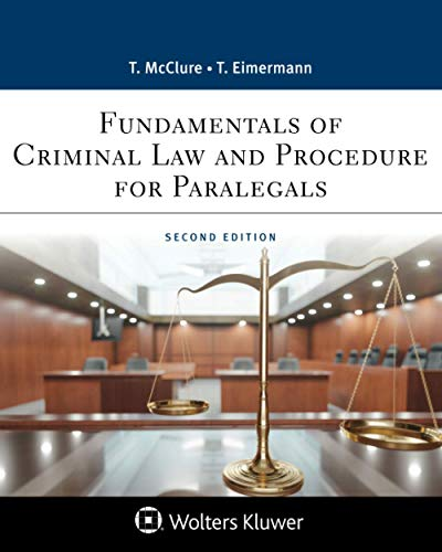 Compare Textbook Prices for Fundamentals of Criminal Practice: Law and Procedure Aspen Paralegal Series 2 Edition ISBN 9781543810790 by Eimermann, Thomas E.,McClure, Thomas E.