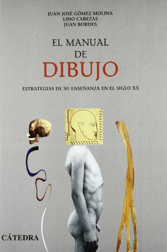 El manual de dibujo: Estrategias de su enseñanza en el siglo XX (Arte Grandes temas)