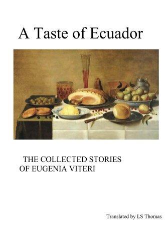 A Taste of Ecuador: The Collected Stories of Eugenia Viteri