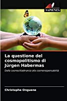 La questione del cosmopolitismo di Juergen Habermas