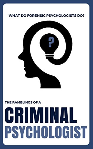 What Do Forensic Psychologists Do Forensic Psychology The Ramblings Of A Criminal Psychologist Criminal Psychology Books Kindle Edition By Kline Markus Health Fitness Dieting Kindle Ebooks Amazon Com