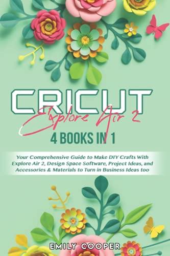 Cricut Explore Air 2: 4 Books in...