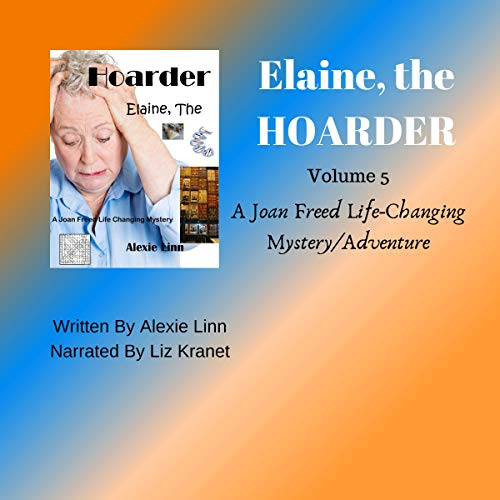 Elaine, the Hoarder: A Joan Freed Life Changing Mystery audiobook cover art