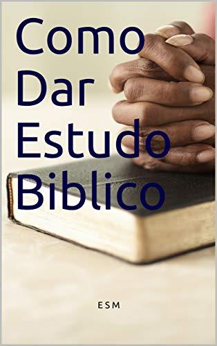 Como Dar Estudo Biblico (Portuguese Edition)