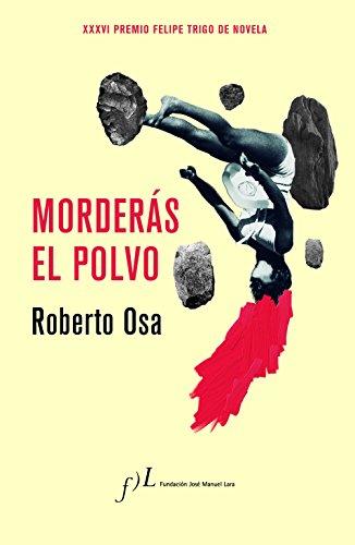 Morders el polvo: Premio Felipe Trigo de Novela (Narrativa joven y obras de referencia)
