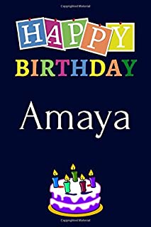 Happy Birthday Amaya: Notebook - 6x9 Lined Journal - 120 Pages - Soft Cover - An Appreciation Gift - Gift for Women/Girls, Unique Present (Personalised Name Notebook For Women/Girls)