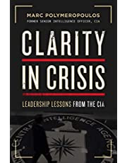 Clarity in Crisis: Leadership Lessons from the CIA