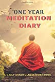 One Year Meditation Diary, Daily Mindfulness Workbook: 365 Cards Tools to Handle Stress For Women and Men, Awaken Positive Energy, Improve Mental Health, Contemplation (Spiritual Life Balance)