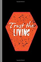 Trust The Living: Haunted Casket Halloween Party Scary Hallows Eve All Saint's Day Celebration Gift For Celebrant And Tric...