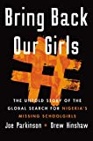 Bring Back Our Girls: The Untold Story of the Global Search for Nigeria