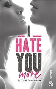 I Hate You More par Elizabeth O'Roark