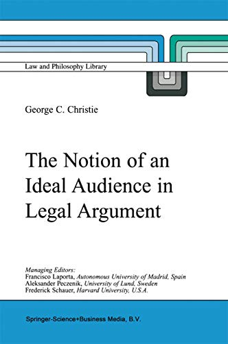 The Notion of an Ideal Audience in Legal Argument (Law and Philosophy Library Book 45) (English Edition)