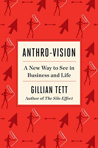Compare Textbook Prices for Anthro-Vision: A New Way to See in Business and Life  ISBN 9781982140960 by Tett, Gillian