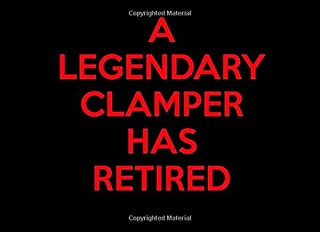 A Legendary Clamper Has Retired: Clamper Retirement Guest Book | Keepsake Message Log | Workplace Memories | Retired E Clampus Vitus (ECV)