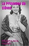 La Princesse de Clèves - Format Kindle - 2,99 €