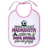 Babero tengo un papá Madridista como un papá normal pero más guay - Rosa