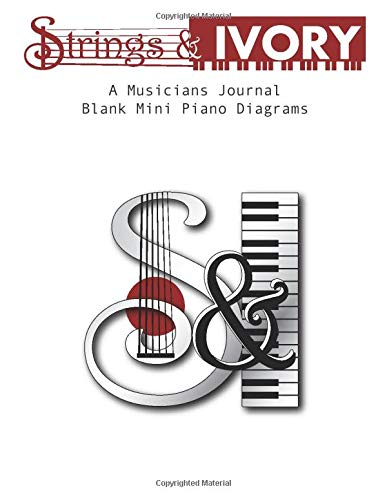 Strings & Ivory: A Musicians Journal Blank Mini Piano Diagrams