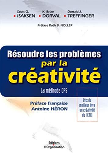 Résoudre les problèmes par la créativité