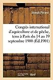 Congrès international d'aquiculture et de pêche, tenu à Paris du 14 au 19 septembre 1900 :: procès-verbaux sommaires