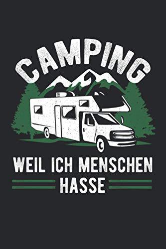 Camping Weil Ich Menschen Hasse: Notizbuch mit 120 Seiten liniertem Papier (6x9 Zoll, ca. DIN A5 / 15.24 x 22.86 cm) Wohnmobil Camping Geschenk Misanthrop Campen Dauercamper