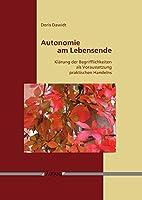 Autonomie Am Lebensende: Klarung Der Begrifflichkeit Als Notwendige Voraussetzung Praktischen Handelns