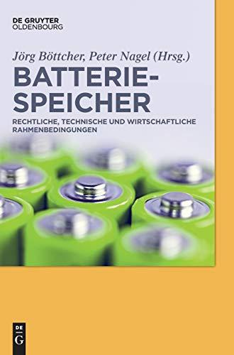 Batteriespeicher: Rechtliche, technische und wirtschaftliche Rahmenbedingungen
