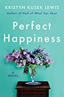 Perfect Happiness: A Novel