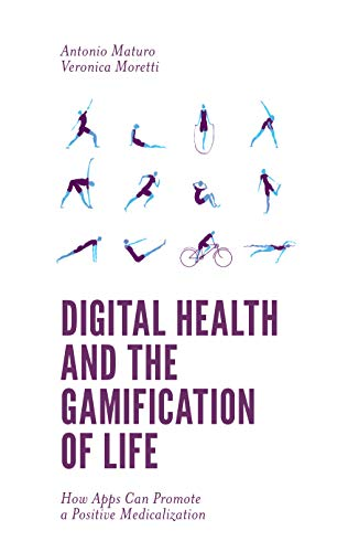 Digital Health and the Gamification of Life: How Apps Can Promote a Positive Medicalization (English Edition)