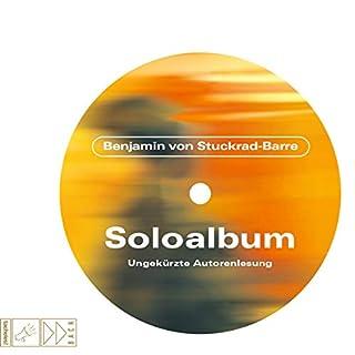 Soloalbum     Jubiläumsausgabe              De :                                                                                                                                 Benjamin von Stuckrad-Barre                               Lu par :                                                                                                                                 Benjamin von Stuckrad-Barre                      Durée : 7 h et 20 min     Pas de notations     Global 0,0