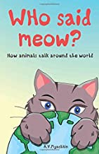 Who said meow?: How animals talk around the world.